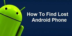 ¿Cómo rastreas o encuentras un teléfono Android perdido? [Guide]