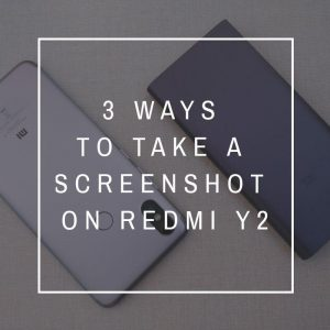 3 formas de tomar una captura de pantalla en Redmi Y2