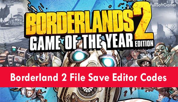 Códigos del editor para guardar archivos de Borderland 2 y Mac (2021)
