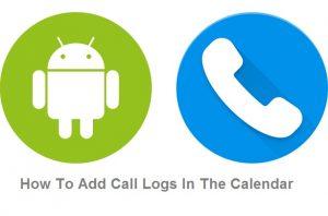 Cómo agregar registros de llamadas en el calendario [Android Guide]
