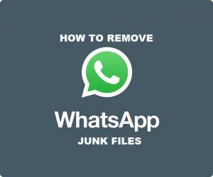 Cómo aumentar el almacenamiento eliminando los archivos basura de WhatsApp [Guide]
