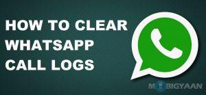 Cómo borrar los registros de llamadas de WhatsApp [Android Guide]
