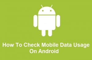 Cómo verificar el uso de datos móviles en Android [Guide]