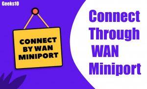 Conéctese a través del minipuerto WAN 2020: NDIS WAN y CoNDIS WAN