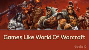 Los 6 mejores juegos como World Of Warcraft 2020