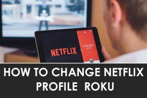 Cómo cambiar tu perfil de Netflix en un Roku