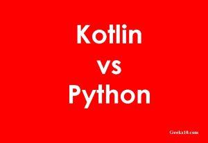 Kotlin vs Python: conozca las diferencias y ventajas