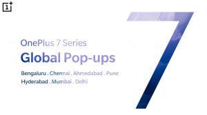 Los eventos emergentes de la serie OnePlus 7 se llevarán a cabo en la India en 7 ciudades