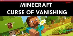 Minecraft Curse of Vanishing 2021 - Cómo obtener y eliminar