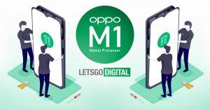 Oppo está trabajando en su propio chipset móvil llamado Oppo M1