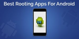Las mejores aplicaciones de enraizamiento para Android - 2018 [ WORKING ]