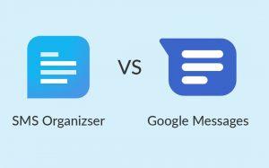 SMS Organizer vs Google Messages: ¿cuál es mejor para ti?