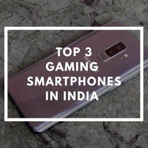 Los 3 mejores teléfonos inteligentes para juegos en la India