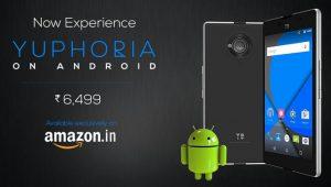 Los precios de YU Yuphoria se redujeron a Rs.  6499;  Ahora disponible con la versión estándar de Android Lollipop