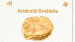 ¿Android O se llamará Android 8.0 Orellete?