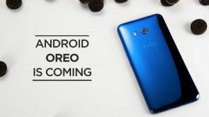 Aquí es cuando HTC lanzará la actualización de Android 8.0 Oreo para U11