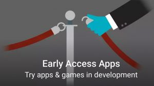 La sección de acceso anticipado de Google Play aparece en algunos en Play Store