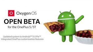OnePlus 5 y 5T prueban Android Pie con las últimas actualizaciones de Open Beta