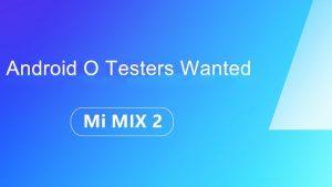 Xiaomi está reclutando probadores beta para la actualización de Android Oreo de Mi MIX 2